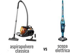 aspirapolvere classica vs scopa elettrica