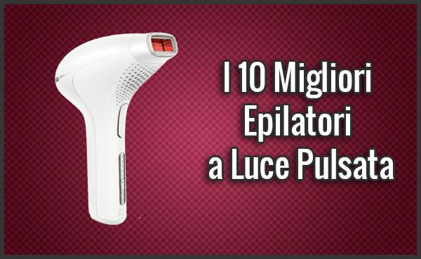 migliori-epilatori-luce-pulsata