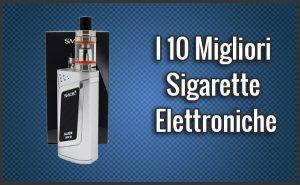 Qual è la Migliore Sigaretta Elettronica? – Opinioni, Recensioni, Prezzi (Gen. 2018)