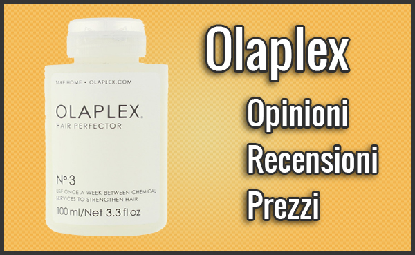 Olaplex: Trattamento per Capelli – Opinioni, Recensioni, Prezzo