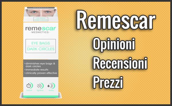 Remescar Borse e Occhiaie – Opinioni, Recensioni, Prezzo