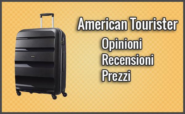 American Tourister - Opinioni, Recensioni, Prezzi e Migliori Modelli (Luglio 2019)