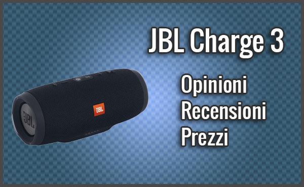 JBL Charge 3 – Recensione, Opinioni, Prezzi (Gennaio 2019)