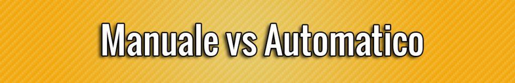manuale vs automatico