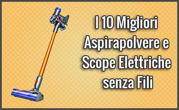 Migliore Scopa Elettrica Altroconsumo.Le 10 Migliori Scope Elettriche Opinioni Recensioni