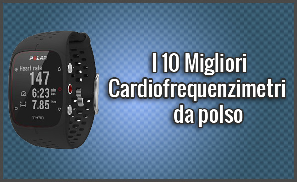 Qual è il Miglior Cardiofrequenzimetro da Polso Con o Senza Fascia? (Gennaio 2018)