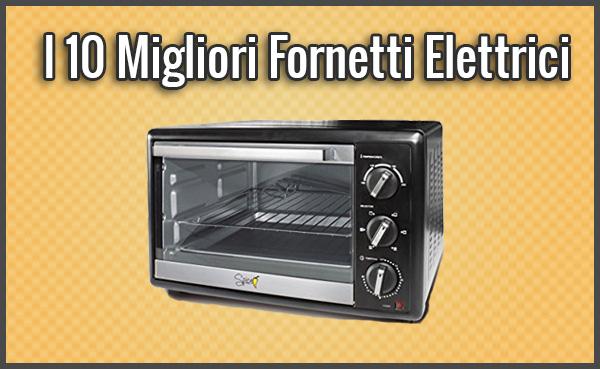 Il miglior fornetto elettrico fornetto elettrico autos post - Il miglior forno elettrico da incasso ...