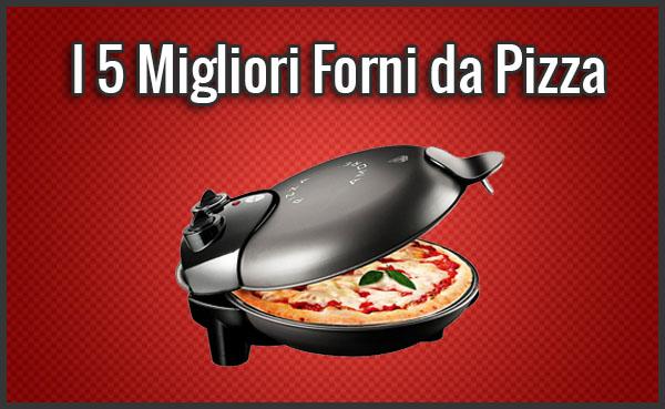 Qual è il Miglior Forno Elettrico per Pizza? – Opinioni, Recensioni, Prezzi (Maggio 2019)