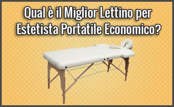 Qual è il Miglior Lettino per Estetista Portatile Economico?