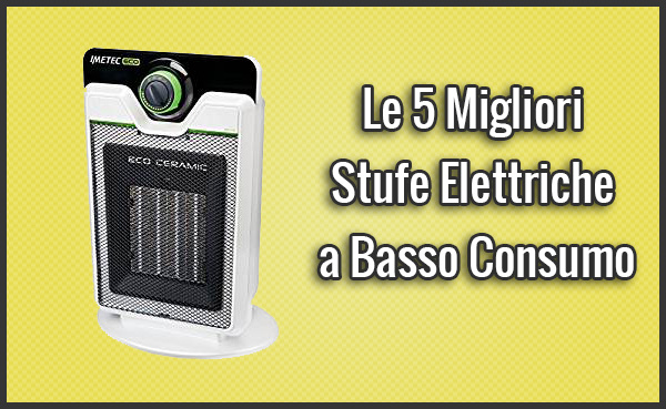 Le 5 migliori stufe elettriche a basso consumo recensioni gennaio 2019 - Stufe elettriche basso consumo ...