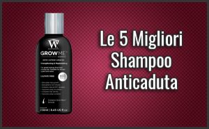 Qual è il Miglior Shampoo Anticaduta?– Opinioni, Recensioni, Prezzi (Aprile 2018)