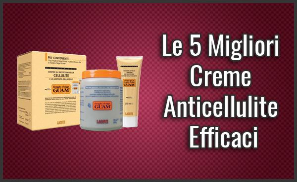 Migliori Creme Anticellulite Efficaci