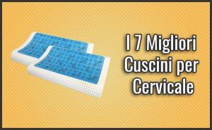Qual è il Migliore Cuscino per Cervicale? – Opinioni, Recensioni, Prezzi (Gennaio 2019)