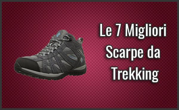 a2e20aba65047 Le 7 Migliori Scarpe da Trekking – Opinioni