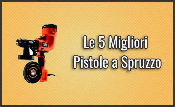 Pitturare Le Pareti A Spruzzo.Le 5 Migliori Pistole A Spruzzo Per Vernicare E Imbiancare Aprile 2019