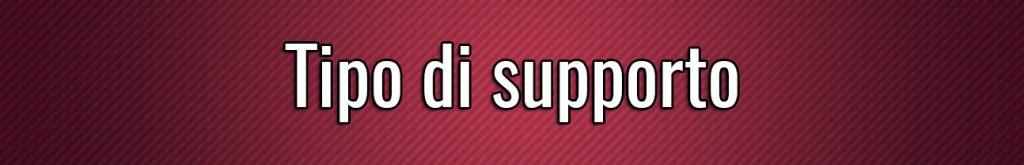 Tipo di supporto