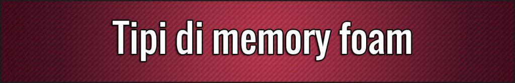 Tipi di memory foam