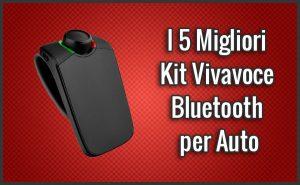 Qual è il Miglior Kit Vivavoce Bluetooth per Auto? Quale scegliere? (Febbraio 2019)