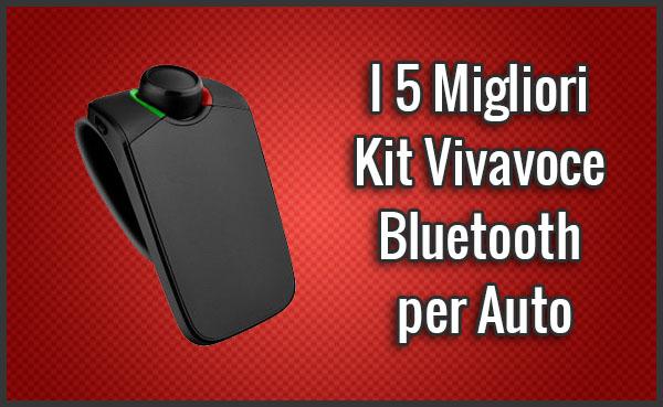 Qual è il Miglior Kit Vivavoce Bluetooth per Auto? Quale scegliere? (Agosto 2019)