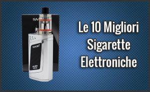 Qual è la Migliore Sigaretta Elettronica? – Opinioni, Recensioni, Prezzi (Settembre 2018)