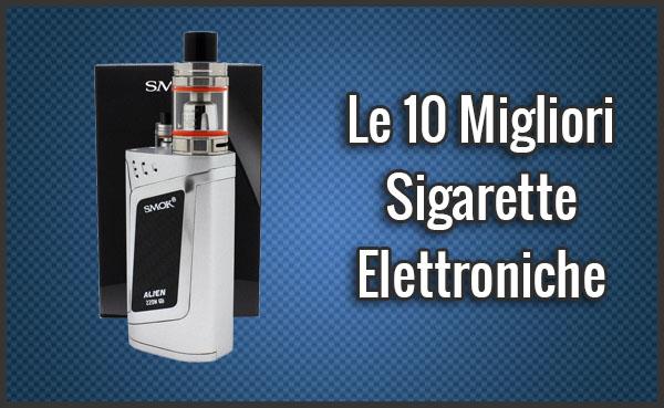 Qual è la Migliore Sigaretta Elettronica? - Opinioni, Recensioni, Prezzi (Luglio 2019)