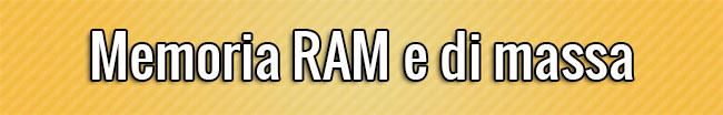 Memoria RAM e di massa
