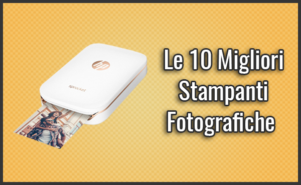 Qual è la Migliore Stampante Fotografica? - Opinioni, Recensioni, Prezzi (Ottobre 2019)