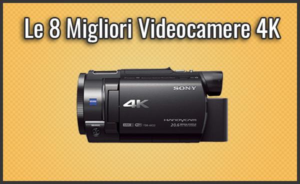 Qual è la Migliore Videocamera 4K? – Opinioni, Recensioni, Prezzi (Ottobre 2018)