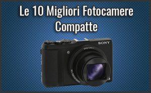 Qual è la Migliore Fotocamera Compatta? – Opinioni, Recensioni, Prezzi (Febbraio 2019)