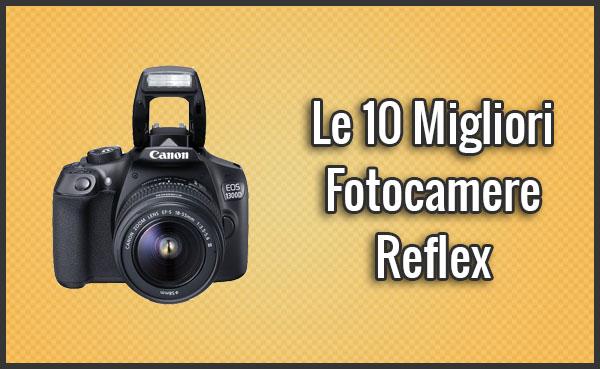 Qual è la Migliore Fotocamera Reflex? – Opinioni, Recensioni, Prezzi (Dicembre 2019)