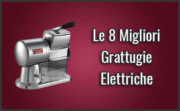 Qual è la Migliore Grattugia Elettrica (per Formaggio, Pane ...)? – Opinioni, Recensioni, Prezzi (Dicembre 2019)