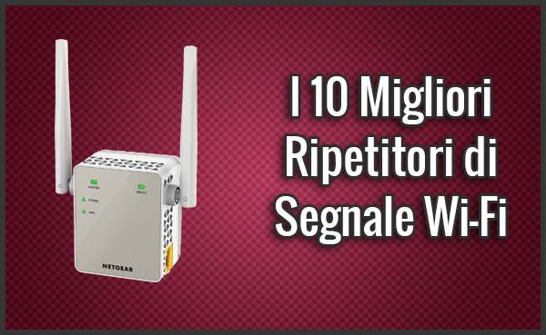 Qual è il Miglior Ripetitore di Segnale Wi-Fi (Range Extender) – Opinioni, Recensioni, Prezzi (Aprile 2019)