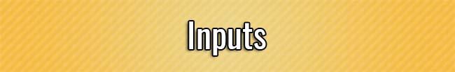 Inputs