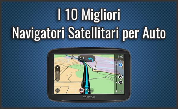 migliori-navigatori-satellitari-per-auto