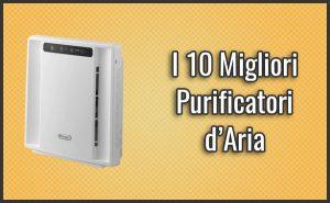 Qual è il Miglior Purificatore / Ionizzatore d'Aria per Casa? – Opinioni, Recensioni, Prezzi (Febbraio 2019)
