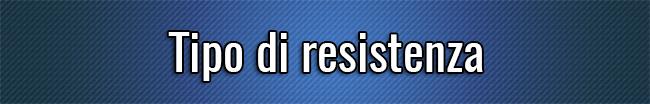 Tipo di resistenza
