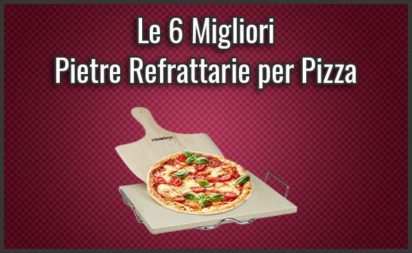 Qual è la Miglior Pietra Refrattaria per Pizza? - Opinioni, Recensioni, Prezzi (Luglio 2019)