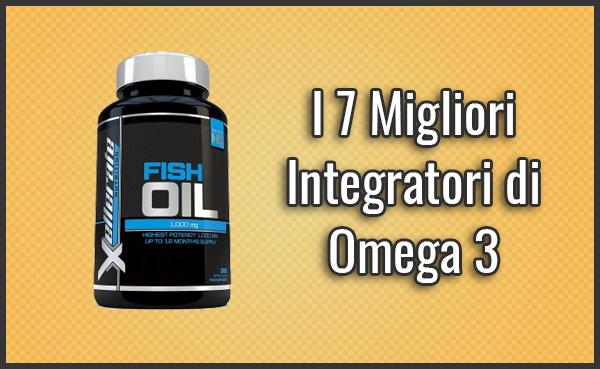 Quali sono il Migliori Integratori di Omega 3? – Opinioni, Recensioni, Prezzi (Maggio 2019)