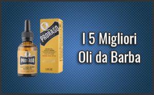 Qual è il Migliore Olio da Barba? – Opinioni, Recensioni, Prezzi (Febbraio 2019)