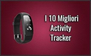 Qual è il Miglior Activity Tracker (Braccialetto, Orologio Fitness) ?  – Opinioni, Recensioni, Prezzi (Gennaio 2019)