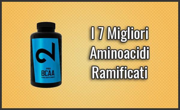 Quali sono i Migliori Aminoacidi Ramificati (BCAA)? - Opinioni, Recensioni, Prezzi (Novembre 2019)