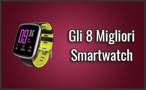 80bdd0b6c61f4e Gli 8 Migliori Smartwatch - Opinioni, Recensioni, Prezzi (Luglio 2019)