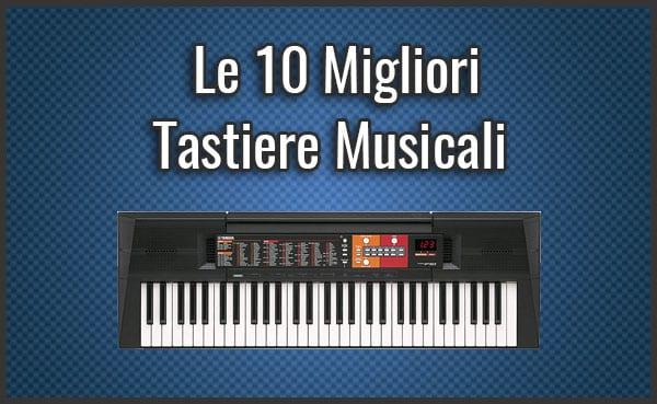 Qual è la Migliore Tastiera Musicale? - Anche Professionali e per Principianti, Recensioni (Luglio 2019)