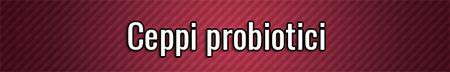 Ceppi probiotici