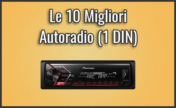 Qual è la Miglior Autoradio (1 DIN)? - Recensioni, Opinioni (Ottobre 2019)
