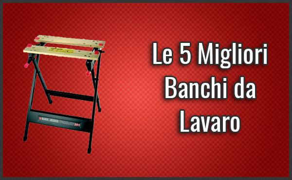 Tavoli Da Lavoro Pieghevoli.Le 5 Migliori Banchi Tavoli Da Lavoro E Pieghevoli