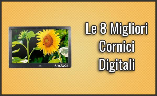 La Migliore Cornice Digitale.Le 8 Migliori Cornici Digitali Recensioni Opinioni