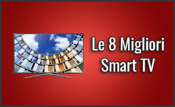 Qual è la Migliore Smart TV? - Opinioni, Recensioni, Prezzi (Ottobre 2019)