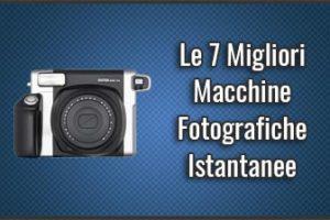 Qual è la Migliore Macchina Fotografica Istantanea (Polaroid)? + Recensioni (Gennaio 2019)