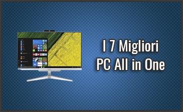 I 7 Migliori PC All in One – Opinioni, Recensioni, Prezzi (Febbraio ...